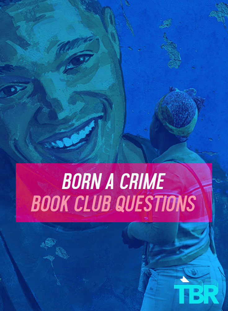 16 BORN A CRIME Book Club Questions | TBR